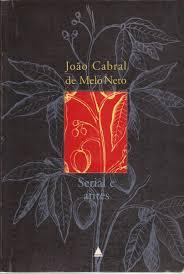 Em dois volumes - Serial e antes e A educação pela pedra e depois - estão as poesias completas de João Cabral de Melo Neto.