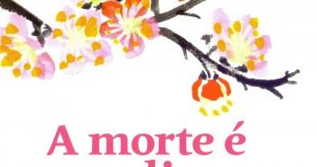 capa_a_morte_e_um_dia_que_vale_a_pena_viver