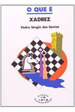 9788511012712-pedro-sergio-dos-santos-o-que-e-xadrez-1311662358